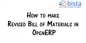 How to make Revised Bill of Materials in Odoo OpenERP