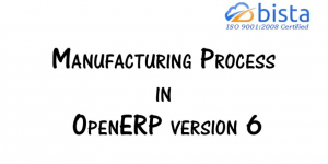 Manufacturing Process in Odoo version 6 – ERP Manufacturing…
