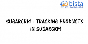 SugarCRM – Tracking products in SugarCRM