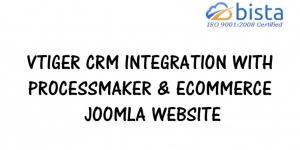 vTiger CRM integration with ProcessMaker & eCommerce Joomla…