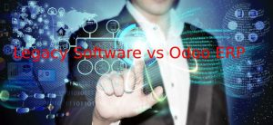 legacy software vs Odoo ERP