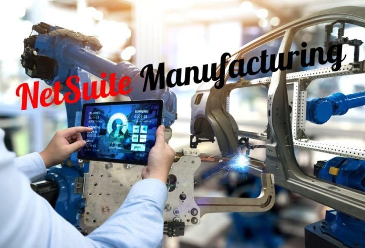 NetSuite Manufacturing Module With Complete Workflow Demo