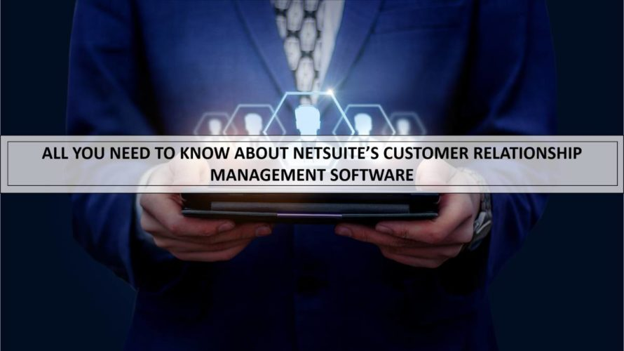 All You Need To Know About NetSuite CRM Software