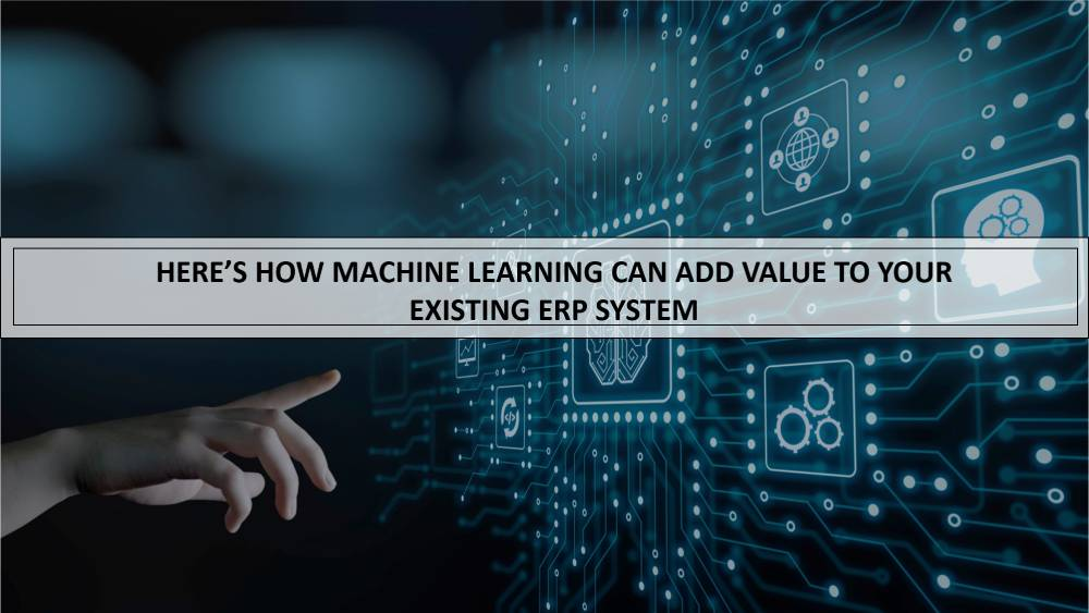 Embrace Machine Learning Software And Add Value To Your Business