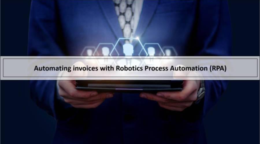 Robotic Process Automation (RPA) Invoice Automation