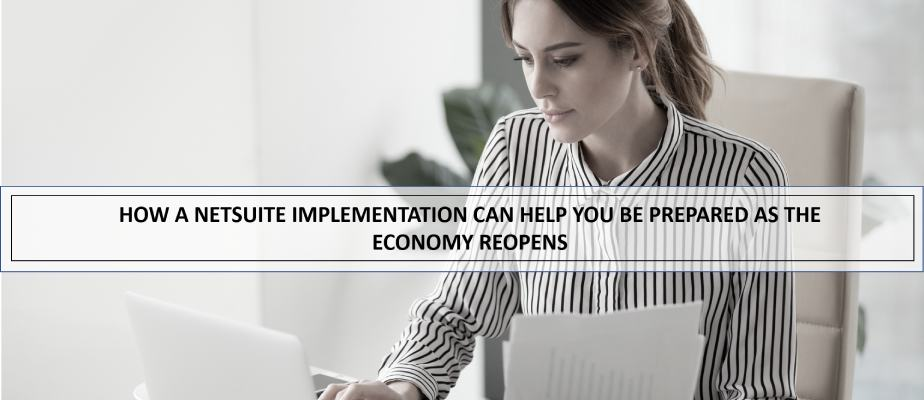 How a NetSuite ERP implementation can help you be prepared as the economy reopens