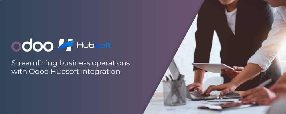 Streamlining business operations with Odoo Hubsoft integration