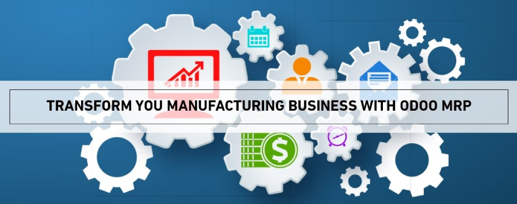 Transforming you manufacturing business with Odoo MRP